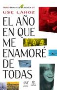 Portada el-ano-en-que-me-enamore-de-todas-premio-primavera-de-novela Use Lahoz