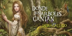 Portada oficial Donde_los_arboles_cantan Laura Gallego