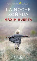 Portada La noche soñada Maxim Huerta Premio Primavera de novela 2014
