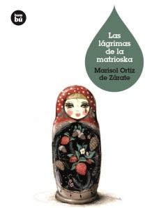 Las lágrimas de la matriosla Marisol Ortiz de Zárate