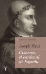 Portada Cisneros, el cardenal de España. Joseph Pérez