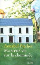 Annabel Pircher Ma soeur vit sur la cheminée