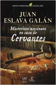 Portada Juan Eslava Galán Misterioso asesinato en casa de Cervantes