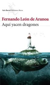 Fernando León de Aranoa Aquí yacen dragones