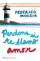 Portada Federico Moccia Perdona si te llamo amor Italia 2007 España 2008