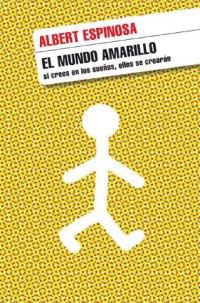 Portada Albert Espinosa El mundo amarillo
