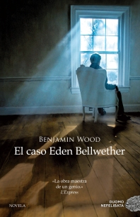 Portada Benjamin Wood El caso Eden Bellwether