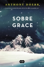 Anthony Doerr Sobre Grace